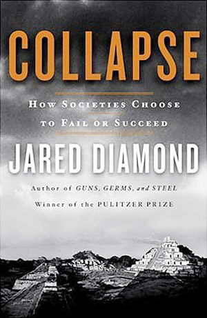 Collapse - How Societies Choose to Fail or Succeed' by Jared Diamond